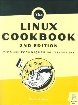 The Linux Cookbook: Tips and Techniques for Everyday Use