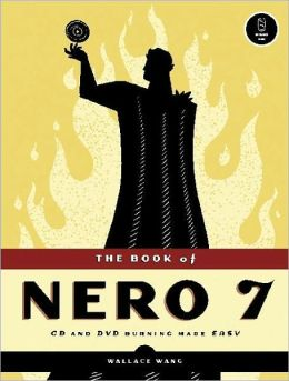 The Book of Nero 7: CD and DVD Burning Made Easy