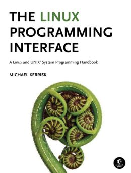 Linux Programming Interface: A Linux and UNIX System Programming Handbook