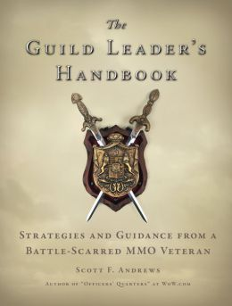 Guild Leader's Handbook: Strategies and Guidance from a Battle-Scarred MMO Veteran