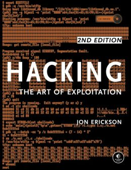 Hacking, 2nd Edition: The Art of Exploitation
