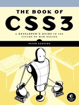 Book of CSS3: A Developer's Guide to the Future of Web Design