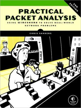 Practical Packet Analysis, 2nd Edition: Using Wireshark to Solve Real-World Network Problems