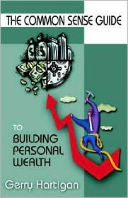 The Common Sense Guide to Building Personal Wealth