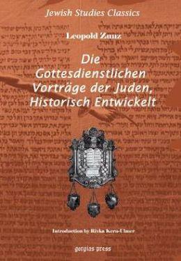 Die Gottesdienstlichen Vortrag Der Juden, Historisch Entwickelt
