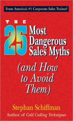 The 25 Most Dangerous Sales Myths (and How to Avoid Them)