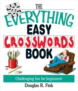 The Everything Easy Cross-Words Book: Challenging Fun for Beginners