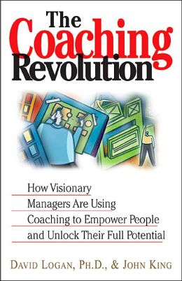 The Coaching Revolution: How Visionary Managers Are Using Coaching to Empower People and Unlock Their Full Porential
