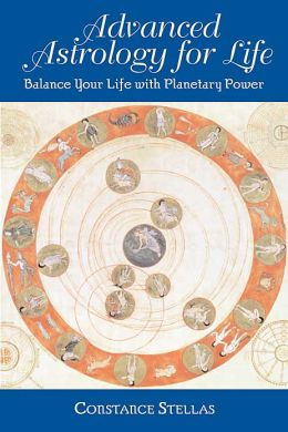 Advanced Astrology for Life: Balance Your Life With Planetary Power