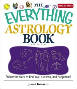 Everything Astrology Book: Follow the Stars to Find Love, Success, And Happiness!