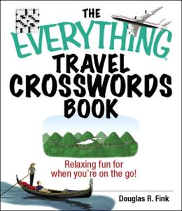 Everything Travel Crosswords Book: Relaxing Fun for When You're on the Go!