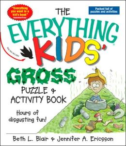 Everything Kids' Gross Puzzle & Activity Book: Hours of Disgusting Fun!