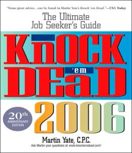 Knock 'Em Dead 2006: The UItimate Job-Seeker's Guide
