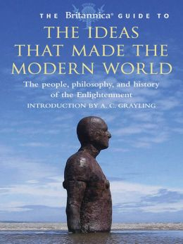 Britannica Guide to the Ideas that Made the Modern World