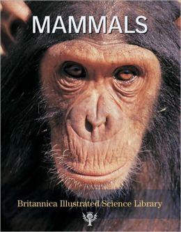 Britannica Illustrated Science Library: Mammals