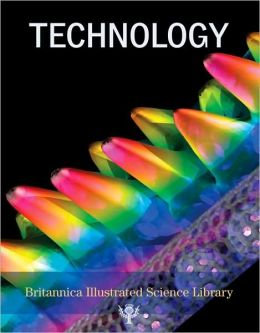 Britannica Illustrated Science Library: Technology