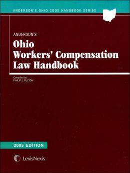 Anderson's Ohio Workers' Compensation Law Handbook 2005