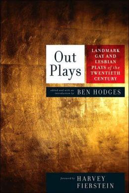 Out Plays: Landmark Gay and Lesbian Plays of the Twentieth Century