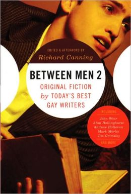 Between Men 2: Original Fiction by Today's Best Gay Writers