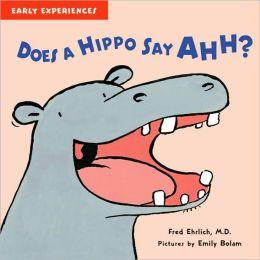 Does a Hippo Say Ahh?