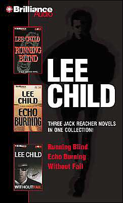 Lee Child Collection #2: Running Blind/ Echo Burning/ Without Fail ( Jack Reach Series)