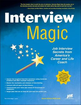 Interview Magic: Job Secrets from America's Career and Life Coach (Magic Series)