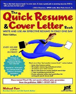 The Quick Resume and Cover Letter Book, Third Edition: Write and Use an Effective Resume in Only One Day
