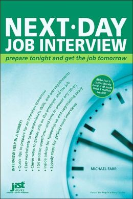 Next-Day Job Interview: Prepare Tonight And Get The Job Tomorrow J. Michael Farr