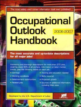 Occupational Outlook Handbook: 2006-2007