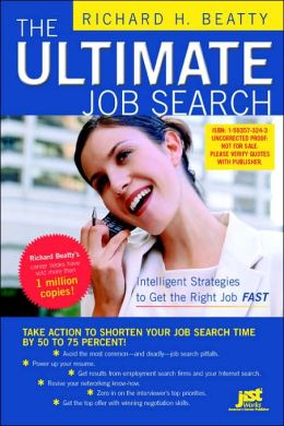 The Ultimate Job Search: Intelligent Strategies to Get the Right Job Fast