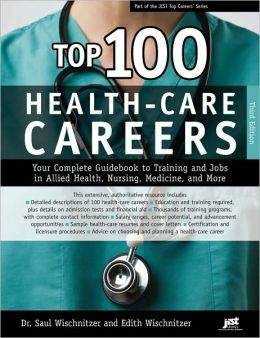 Top 100 Health Care Careers, Third Edition