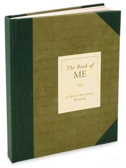 The Book of ME: A Do-It-Yourself Memoir
