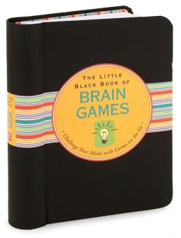 The Little Black Book of Brain Games (Brain Teasers): Challenge Your Mind with Games on the Go