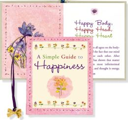 A Simple Guide To Happiness Little Gift Book