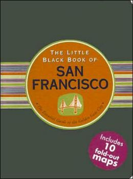 Little Black Book of San Francisco: The Essential Guide to the Golden Gate City