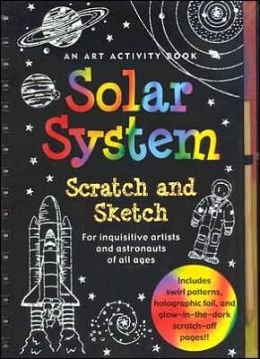 Solar System Scratch & Sketch: An Art Activity Book for Inquisitive Artists and Astronauts of All Ages