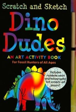 Scratch and Sketch Dino Dudes: An Art Activity Book for Fossil Hunters of All Ages