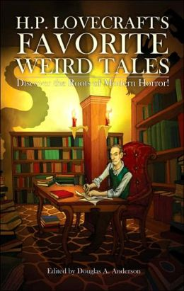 H. P. Lovecraft's Favorite Weird Tales: The Roots of Modern Horror