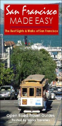 San Francisco Made Easy: The Best Sights and Walkers of San Francisco - Plus Bonus Wine Country Ramble!