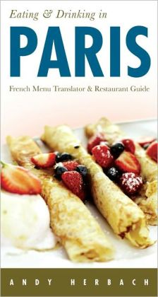 Eating & Drinking in Paris: French Menu Translator & Restaurant Guide