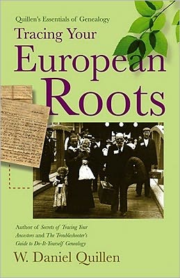 Quillen's Essentials of Genealogy: Tracing Your European Roots