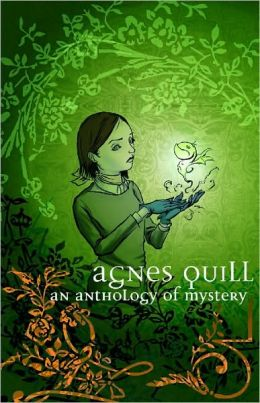 Agnes Quill: An Anthlogy of Mystery