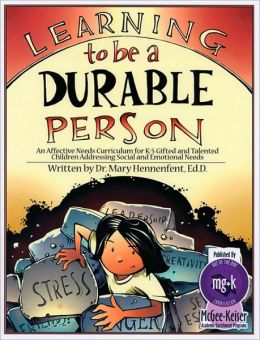 Learning to be a Durable Person Mary Hennenfent Ed.D.