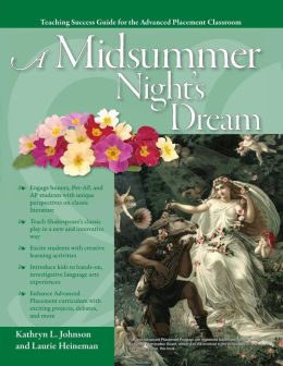 Advanced Placement Classroom - A Midsummer Night's Dream (Teaching Success Guide for the Advanced Placement Classroom)