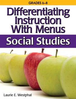 Differentiating Instruction with Menus: Middle School Social Studies