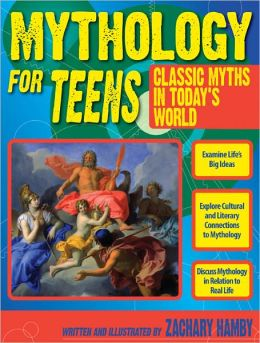 Mythology for Teens: Classic Myths in Today's World