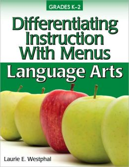 Differentiating Instruction With Menus K-2 - Language Arts