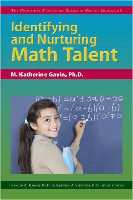 Identifying and Nurturing Math Talent: The Practical Strategies Series in Gifted Education