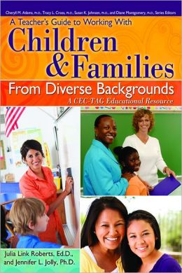 Teacher's Guide to Working With Children and Families From Diverse Backgrounds: A CEC-TAG Educational Resource