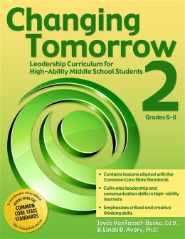 Changing Tomorrow Book 2: Leadership Curriculum for High-Ability Middle School Students